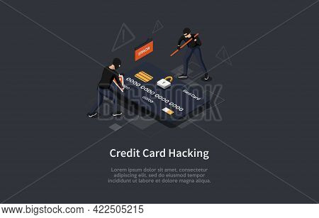 Isometric Vector Illustration In Cartoon 3d Style. Dark Background And Elements. Credit Card Hacking