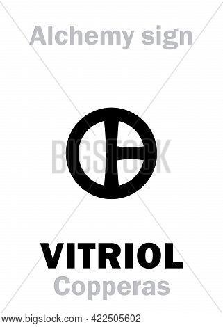 Alchemy Alphabet: Vitriol (vitriolum) / Copperas (couperose), E.g.: Green Vitriol And Blue Vitriol.