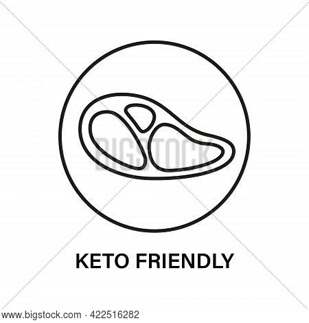 Keto Friendly Stamp. Healthy Eating, Ketogenic, Paleo And Low Carb High Fat Diet Icons. Meat Steak I