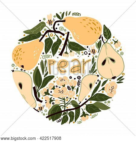 Set With Pear, Flowers, Pear Slices, Cute Bees And Blossoming Pear Twigs. Doodle Lettering Pear. Foo