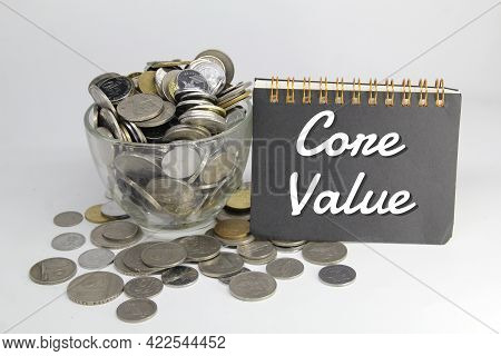 Coins And Notebooks With The Word Core Value