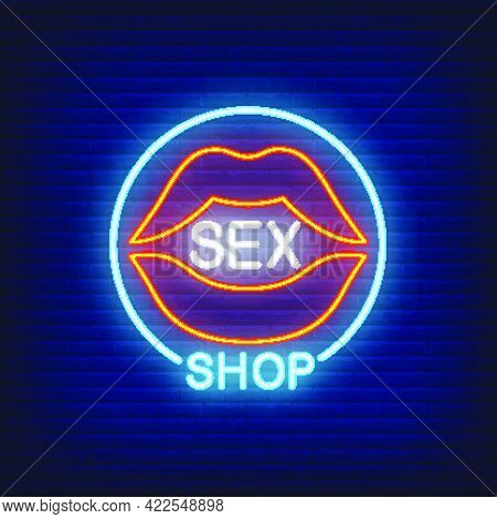 Lips With Sex Shop Lettering In Circle. Neon Sign On Brick Background. Store, Electric Sign, Nightcl