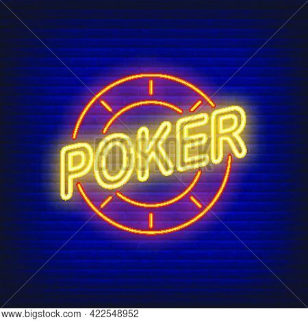 Poker Text And Casino Chip. Neon Icon On Brick Background. Game, Nightclub, Casino. Gambling Concept