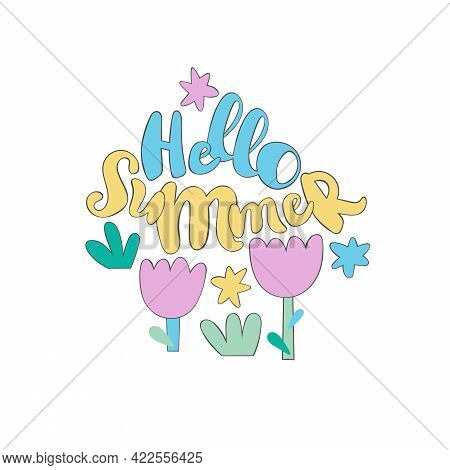 Hello Summer. Lettering Poster. Doodle Flowers, Leaves, Grass. Stars. Isolated Vector Object On Whit