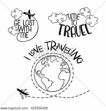 Time To Travel. I Love Traveling. Set Of Stickers. Lettering. Black And White. Isolated Vector Objec