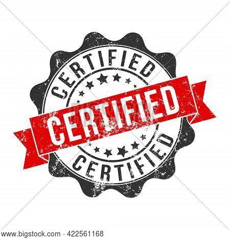 Certified. Stamp Impression With The Inscription. Old Worn Vintage Stamp. Stock Vector Illustration.