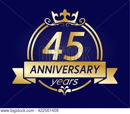 45 Year Anniversary. Gold Round Frame With Crown And Ribbon. Vector Illustration For Birthday, Weddi