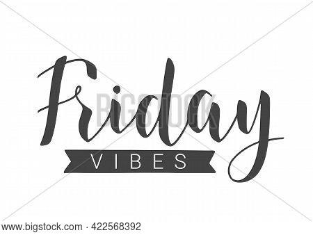 Vector Stock Illustration. Handwritten Lettering Of Friday Vibes. Template For Banner, Invitation, P