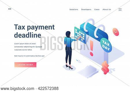 Tax Payment Deadline. Isometric Vector Illustration. Landing Page Template. Business Woman Standing