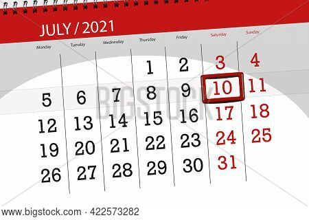 Calendar Planner For The Month July 2021, Deadline Day, 10, Saturday