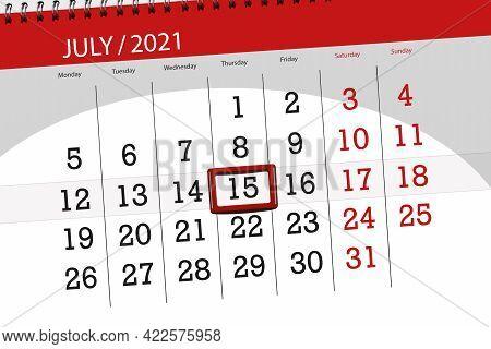 Calendar Planner For The Month July 2021, Deadline Day, 15, Thursday