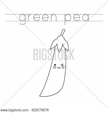 Trace The Word. Cute Kawaii Green Pea. Handwriting Practice For Preschool Kids.
