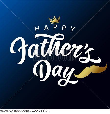 Happy Fathers Day White Lettering With Golden Mustache And Crown. Vector Greeting Illustration With
