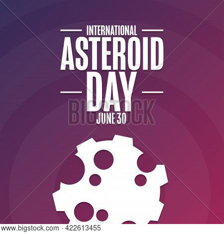 International Asteroid Day. June 30. Holiday Concept. Template For Background, Banner, Card, Poster