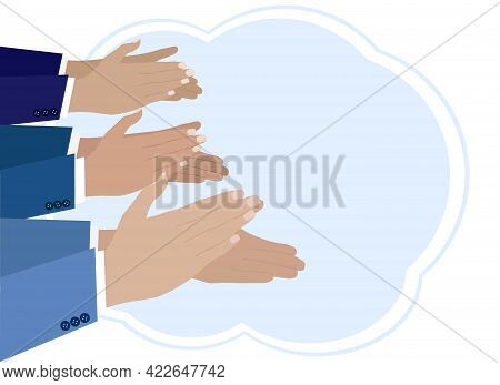Vector Illustration Of Several Pairs Of Hands That Are Applauding. Success, Luck, Achievement And Ap