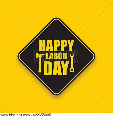 Happy Labor Day Poster Or Banner Design In Yellow And Black. 1 May International Labor Day. With Ill