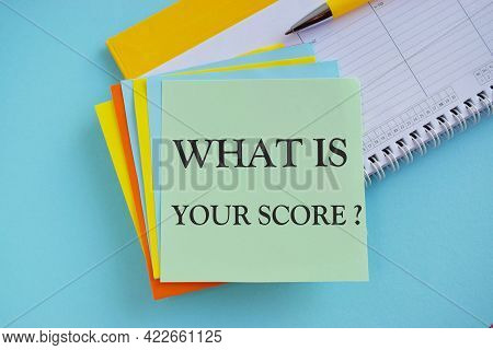 Handwriting Text Writing What Is Your Score Question. Concept Meaning Tell Personal Individual Ratin