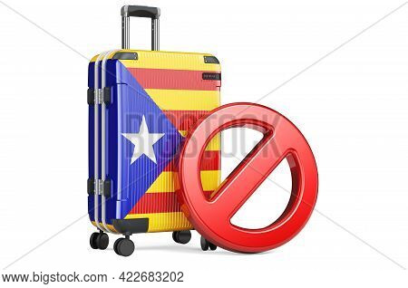 Catalonia Entry Ban. Suitcase With Catalan Flag And Prohibition Sign. 3d Rendering Isolated On White