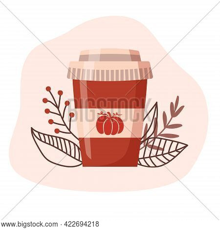Flat Vector Illustration Of Pumpkin Spice Latte Cup. Paper Cup Of Coffee To Go With Modern Floral De