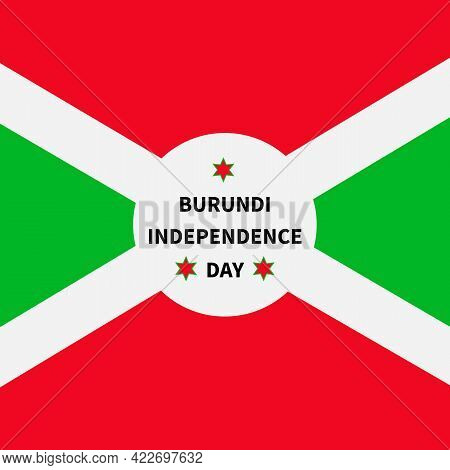 Burundi Independence Day Typography Poster. National Holiday Celebrated On July 1. Vector Template F
