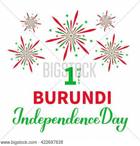 Burundi Independence Day Typography Poster With Fireworks. National Holiday Celebrated On July 1. Ve