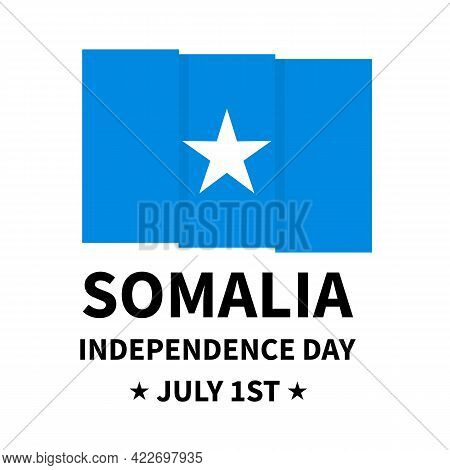 Somalia Independence Day Lettering With Flag Isolated On White. National Holiday Celebrated On July