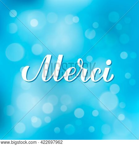 Thank You Calligraphy Hand Lettering In French Language On Blurred Bokeh Background. Vector Template