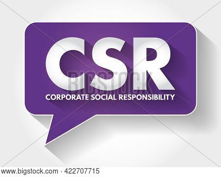Csr - Corporate Social Responsibility Acronym Message Bubble, Business Concept Background