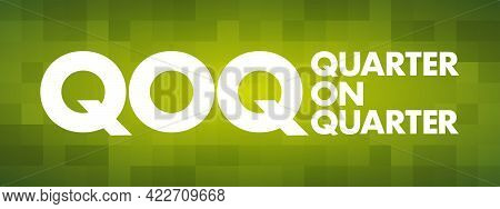 Qoq - Quarter On Quarter Acronym, Business Concept Background