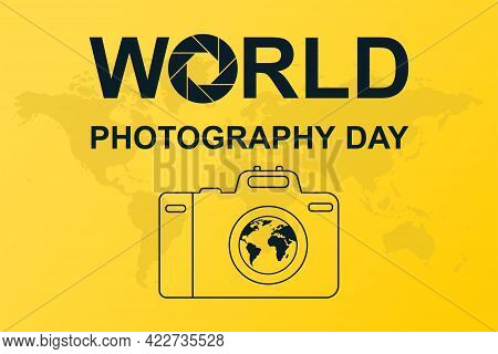 Poster With Camera Silhouette And World Photography Day Lettering On Yellow Background. Concept Of C