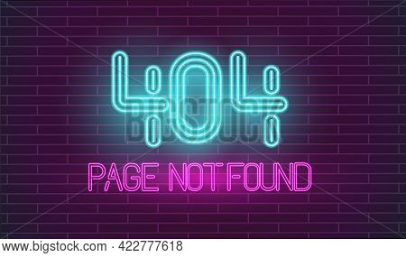 Crashed Website Retro Neon. Page Not Found Neon Letters On Brick Wall. 404 Error Page In Retro Style