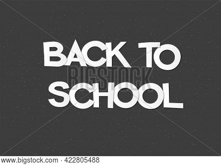 Back To School Vector Banner. Papercut Origami Phrase.