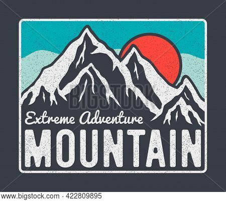 Mountain Typography Graphics For T-shirt Design With Mountains, Sun And Slogan. Vintage Tee Shirt An
