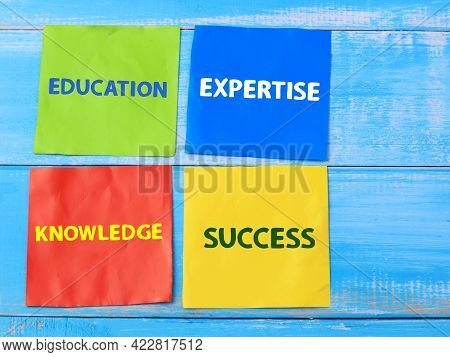 Education Expertise Knowledge, Text Words Typography Written On Paper, Success  Life And Business Mo