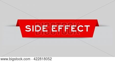 Red Color Inserted Label With Word Side Effect On Gray Background