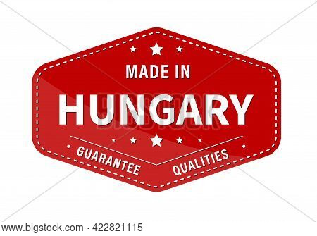 Made In Hungary, Guarantee Quality. Label, Sticker Or Trademark. Vector Illustration. Flat Style.
