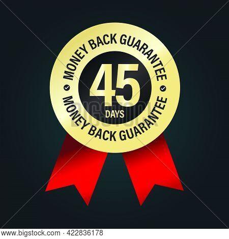 45 Days Money Back Guarantee Vector Icon Isolated On Dark Background