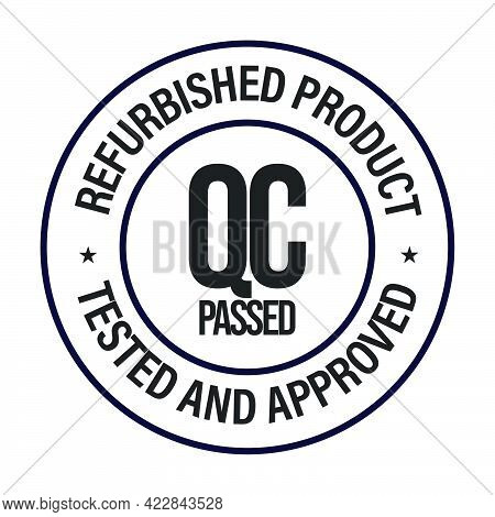 'refurbished Product, Quality Control, Tested And Approved Vector Icon