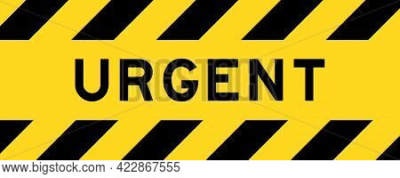 Yellow And Black Color With Line Striped Label Banner With Word Urgent