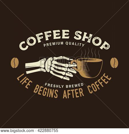 Coffe Shop Logo, Badge Template. Life Begins After Coffee. Vector. Typography Design With Coffee Cup
