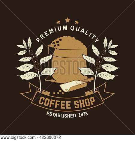 Coffe Shop Logo, Badge Template. Vector . Typography Design With Bag With Coffee Beans And Branch Of