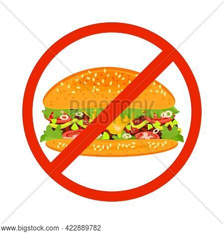 No Fast Food Sign Isolated On White Background. Hamburger Inside Red Banned Sign. Fast Food Danger L