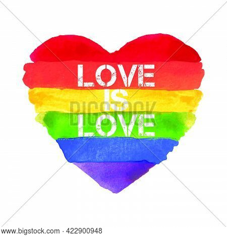 Love Is Love. Watercolor Hand Painted Colorful Rainbow With Lettering