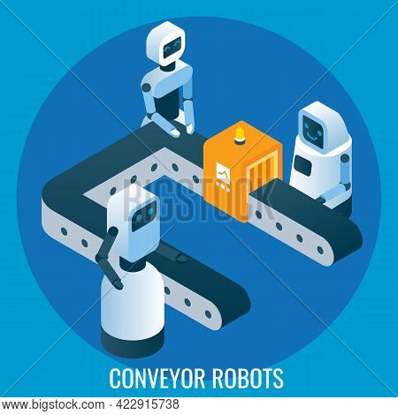 Automated Production Line, Conveyor Robots, Vector Isometric Illustration. Automation In Industry, R