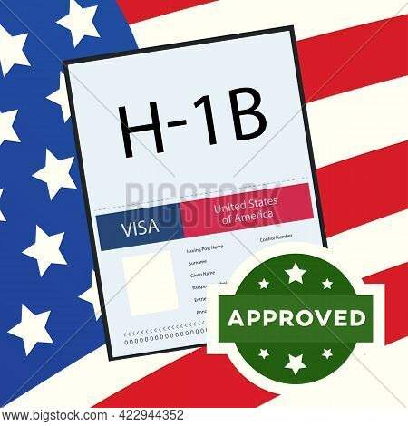 Approved Visa Type H1b Temporary Work For Workers Concept Illustration. H1b Visa Usa Page For The Cl