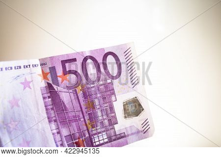 500 Euros In Official Banknotes. No People. Copy Space