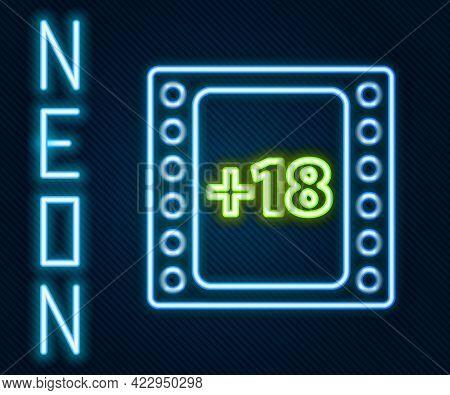 Glowing Neon Line Play Video With Inscription 18 Plus Content Icon Isolated On Black Background. Age
