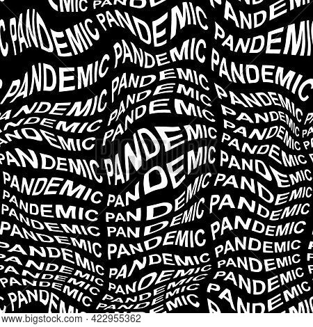Pandemic Word Warped, Distorted, Repeated, And Arranged Into Seamless Pattern Background