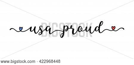 Hand Drawn Proud Usa Quote As Banner Or Logo. Lettering