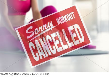 Inscription Sorry Workout Canceled. Training Cancellation Due To Business Closure. Part Of Fit Woman